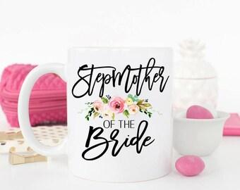 Stepmother of the Bride Mug, Wedding Mug for the Stepmother of the Bride,Stepmother mug, Parents Wedding Mug, Bridal Party thank you Mugs