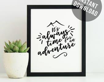Adventure time, it's always time, wanderlust print art, adventure awaits, wilderness art print, hiking, mountains, birthday gift for her.