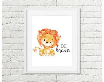 Safari Nursery Decor Lion Be Brave Print Jungle Animal Nursery Printable Wall Art, Boys or Girls Decor 5x7 8x10 11x14 Digital Download