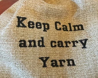 Project Bag, Keep Calm and Carry Yarn  Knitting Crochet, Medium Bag 12 x 12 inches