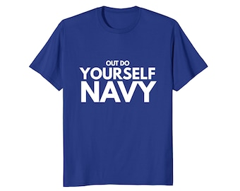 Motivation Out Do Yourself Navy Inspiration Quotes Fitness T-Shirt