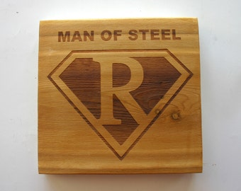 Man of Steel Sign Engraved Wood Sign Rustic Personalized Superman Custom Engraved