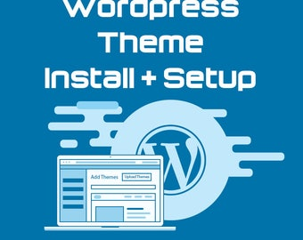 Wordpress Theme Install & Setup