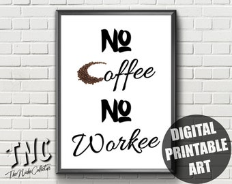 No Coffee No Workee | Printable | Coffee Poster | Coffee Typography | Funny Coffee Poster | Coffee Office Decor | Coffee Wall Art | Download