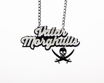 Valar Morghulis ' All men must die' neckace