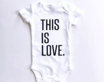 BABY BODYSUIT, this is love bodysuit, baby gift, baby clothes, birth announcement, pregnancy announcement