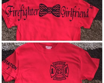 Short sleeve firefighter girlfriend, wife, mom, sister etc.