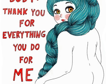 Dear Body, Thank You For Everything You Do For Me - Signed Archival Print, by Ani Castillo.