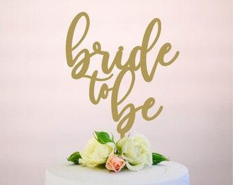 bride to be : bridal shower cake topper | wedding cake topper | engagement cake topper