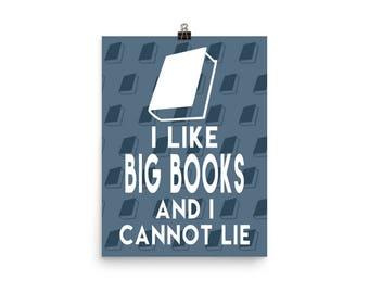 "I Like Big Books and I Cannot Lie Poster - 16""x12"""