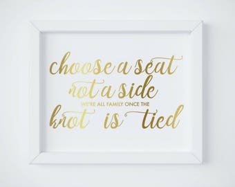Choose A Seat Not A Side, Gold Wedding Sign, Wedding Seating Sign, Wedding Signage, No Seating Plan, INSTANT DOWNLOAD
