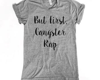 Funny Yoga  shirt. Funny Mom Shirt. But First Gangster Rap Unisex Tee.