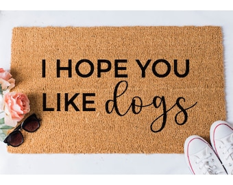 Hope You Like Dogs Doormat - Funny Mat - Dog Doormat - Funny Doormat - Funny Doormats - Welcome Mat - Goldendoodle Doormat
