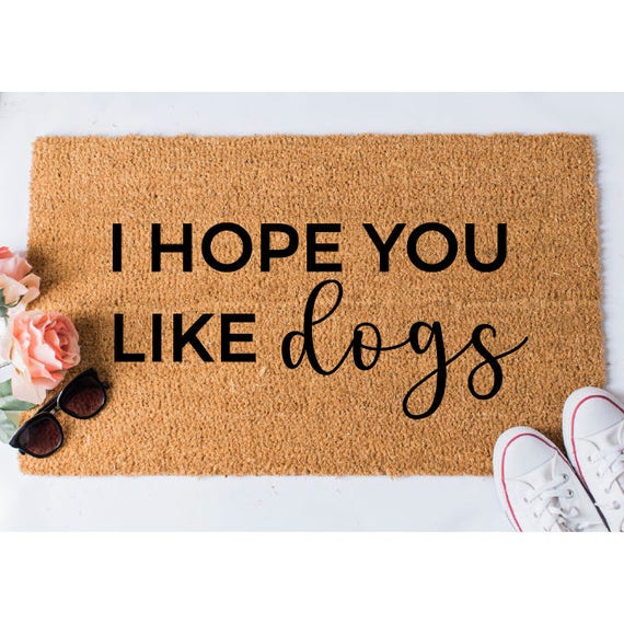 Hope You Like Dogs Doormat Funny Mat Dog Doormat Funny