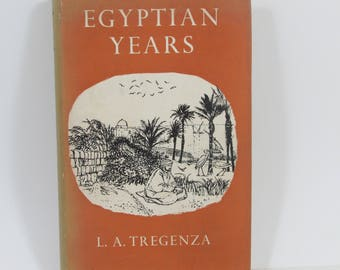 Egyptian Years by L.A. Tregenza, 1957 Travel Memoir Trip to Egypt