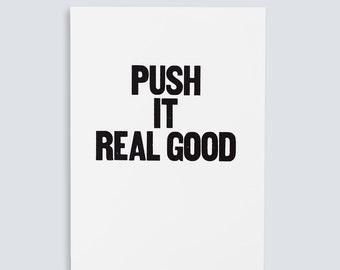 Push it Real Good Poster