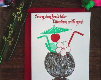 letterpress every day feels like vacation with you greeting card love coconut drink red green tiki tropical