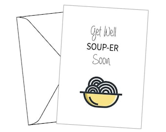 Get Well Soup - er soon- Get well Cards / Thank you cards