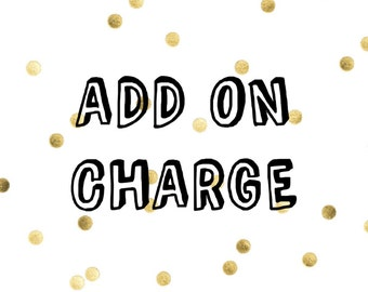 Add On Charge Only