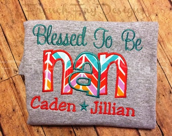 """Grandmother Long Sleeve T-Shirt for NAN Customized and Personalized """"Blessed to be"""""""