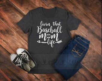 Livin the  Baseball mom life  Tshirt,  Baseball Mom Shirt, Love Baseball Tshirt, Womens Sports shirt, Baseball Spirit Shirt