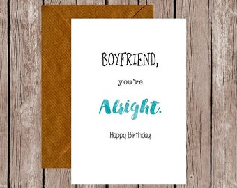 Boyfriend You're Alright Birthday Card