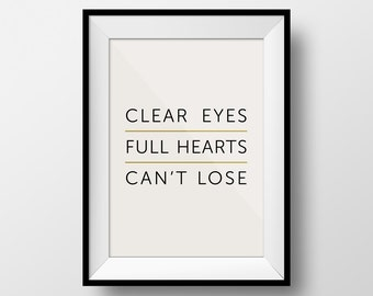 Friday Night Lights Quote, Clear Eyes Full Hearts Can't Lose Poster, Office Poster, Motivational Print, Gift for Friends, Quote Poster