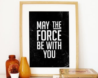 Star Wars quote Poster May the force be with you as Yoda says to young Kenobi Star Wars Poster Typography Art print typographic poster art