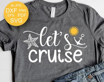 Let's Cruise SVG Sea shell Svg Vacation SVG Summer tshirts Sea Svg files sayings Beach life Svg files for Cricut Silhouette Eps Dxf Pdf Pdf