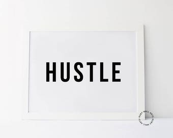 Hustle signs, hustle prints, motivational, quote prints, wall art, printable art, dorm room, boss lady, typography, digital art, instant