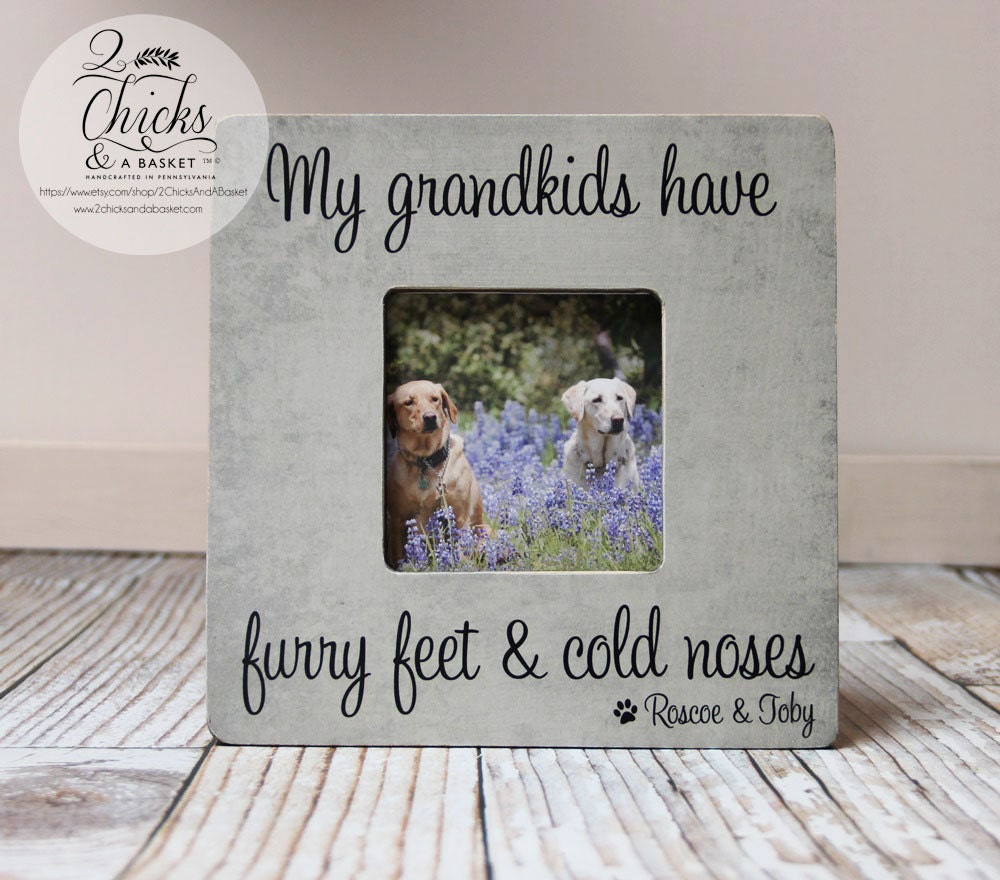My Grandkids Have Furry Feet And Cold Noses Picture Frame, Doggy ...