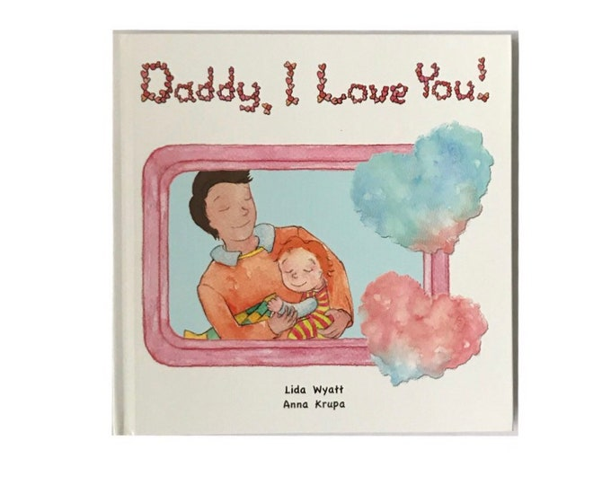 Daddy, I Love You! - Daddy- dark hair/light skin & Child - red hair/light skin