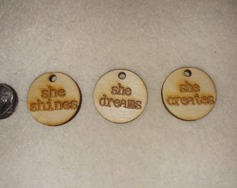 3 wooden charms for women, she shines, she dreams, she creates