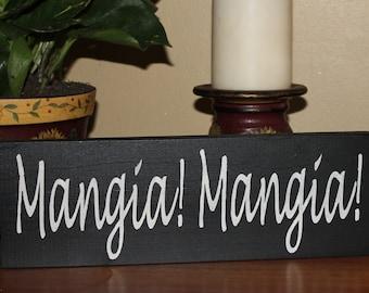 Mangia Mangia Sign/Shelf Sitter/Kitchen Sign/Italian Kitchen