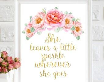 She Leaves a little sparkle wherever She goes, Girl Nursery Art, Nursery Wall Art, Printable Quote, Floral Nursery Art, Baby Art, Baby Gift