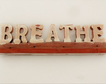 Breathe Sign, Bohemian Decor, Reclaimed Wood Sign, Yoga Sign, Boho Room Decor, Wooden Sign, Yoga Decor, Relaxation Sign, Meditation Sign
