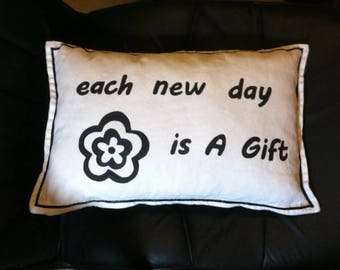 Each New Day Pillow, positive phrase, throw pillow, great gift, bed pillow, uplifting