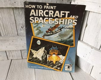 Vintage book How to Paint Aircraft and Spaceships Walter Foster art instruction 1960s- free shipping US