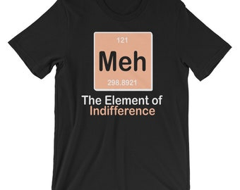 Meh Indifference T-shirt Sarcastic Tee