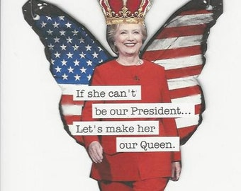 Mixed Media Hillary Clinton for queen altered photo political president Queen Hillary on wire