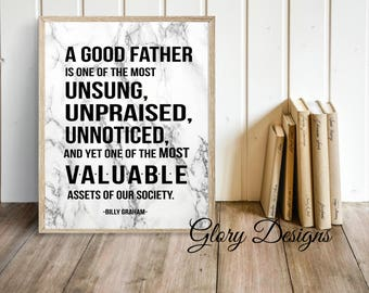 Father's Day Printable, Bible Verse, Scripture art, A good father quote, Billy Graham quote, Inspirational print, Gift for Dad