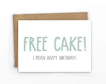 Funny Birthday Card ~ Free Cake! by Cypress Card Co.