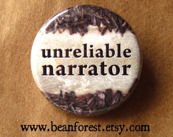 "unreliable narrator - refrigerator fridge magnet - 1.25"" pinback button badge - story character hero talk cautionary tale book reader writer"