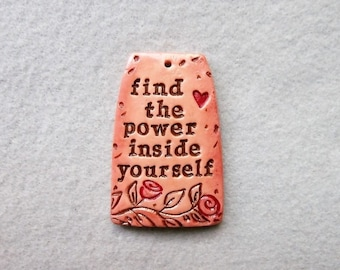 Inspirational Saying Pendant in Polymer Clay - Find the Power inside Yourself