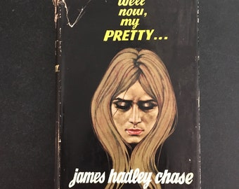 Well now, my pretty... by James Hadley Chase 1st Edition