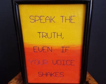 Speak the Truth, Even if Your Voice Shakes framed cross stitch