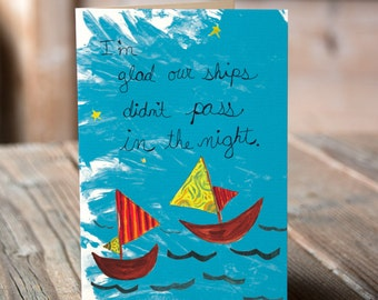 I'm Glad Our Ships Didn't Pass in the Night Greeting Card, Love Card