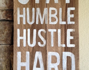 Stay Humble Hustle Hard - Distressed Wood Sign, Work Hard and Stay Humble, Rustic, Hand-painted, Handmade, Wall, office decor, classroom