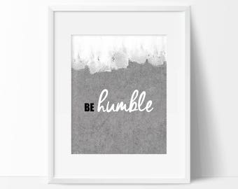 Be Humble Stone Art Print - Typography - Be Humble Decor