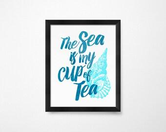 Beach Art, The Sea is My Cup of Tea, Beach Decor, Sea Art, Seashell Art, Beach PRINTABLE Art, Ocean Printables for the Home